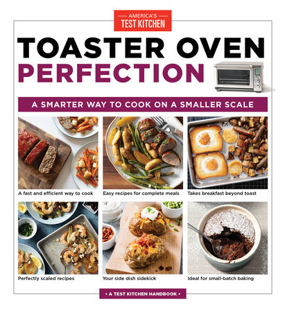 Toaster Oven Perfection By America S Test Kitchen 9781948703482 Penguinrandomhouse Com Books