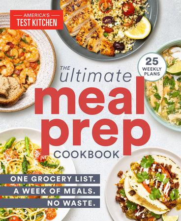 The Ultimate Meal Prep Cookbook By America S Test Kitchen 9781948703581 Penguinrandomhouse Com Books