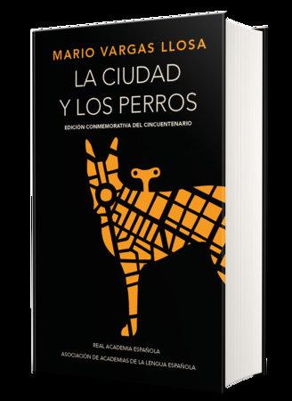 La ciudad y los perros (edición del cincuentenario) (Edición conmemorativa de la RAE) / The Time of the Hero by Mario Vargas Llosa