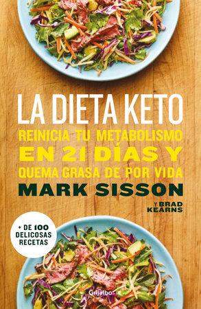 La dieta Keto: Reinicia tu metabolismo en 21 días y quema grasa de forma definitiva / The Keto Reset Diet