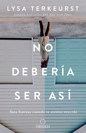 No debería ser así: Saca fuerzas cuando te sientas vencida / It's Not Supposed To Be This Way