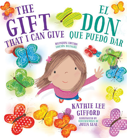 The Gift That I Can Give / El don que puedo dar (Bilingual Edition)