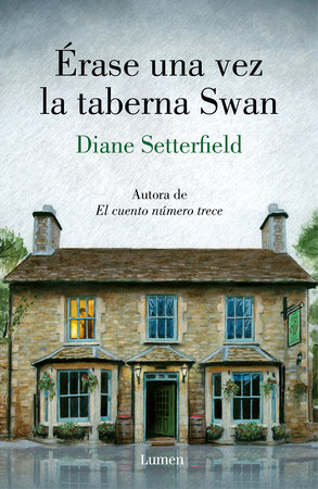 Érase una vez la taberna Swan / Once Upon a River by Diane Setterfield