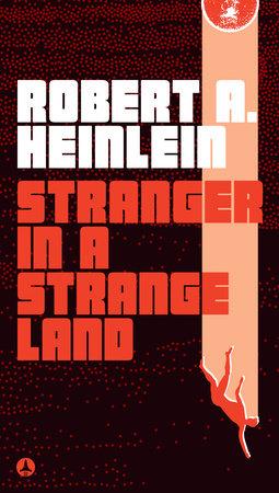 Stranger in a Strange Land by Robert A. Heinlein