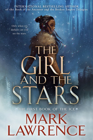 The Girl and the Stars by Mark Lawrence: 9781984805997 |  PenguinRandomHouse.com: Books