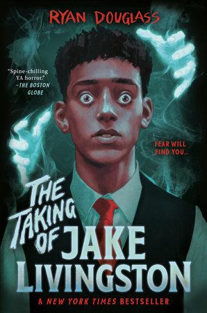 The Taking of Jake Livingston by Ryan Douglass: 9781984812537 |  PenguinRandomHouse.com: Books