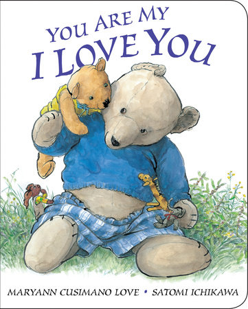 You Are My I Love You by Maryann Cusimano Love