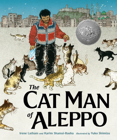 The Cat Man of Aleppo by Karim Shamsi-Basha, Irene Latham ...