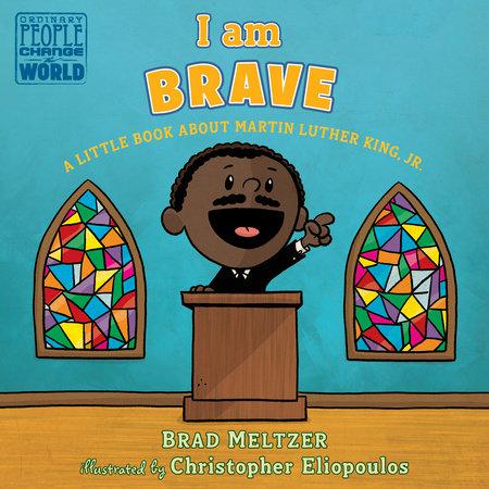 I am Brave by Brad Meltzer