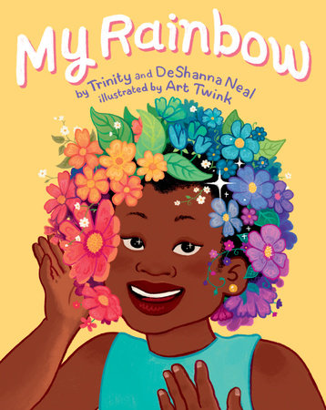 My Rainbow by DeShanna Neal, Trinity Neal: 9781984814609 |  PenguinRandomHouse.com: Books