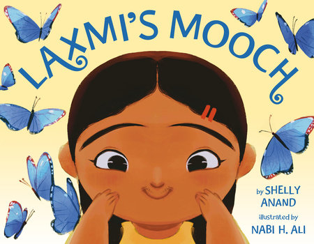 Laxmi's Mooch by Shelly Anand: 9781984815651 | PenguinRandomHouse.com: Books