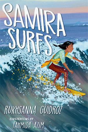 Samira Surfs by Rukhsanna Guidroz: 9781984816191 | PenguinRandomHouse.com:  Books