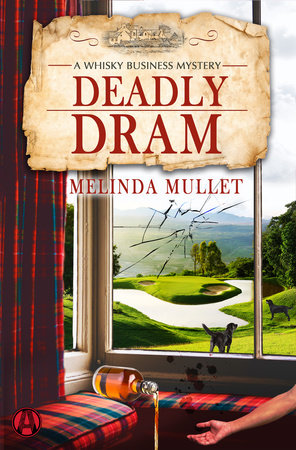 Deadly Dram by Melinda Mullet