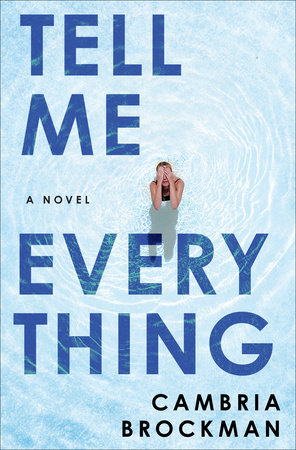 Tell Me Everything by Cambria Brockman