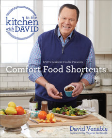"""Comfort Food Shortcuts: An """"In the Kitchen with David"""" Cookbook from QVC's Resident Foodie"""