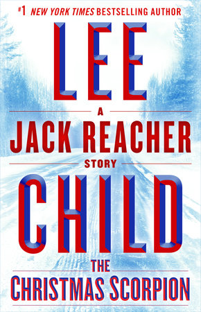 The Christmas Scorpion: A Jack Reacher Story by Lee Child