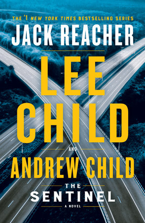 The Sentinel by Lee Child, Andrew Child: 9781984818461 | PenguinRandomHouse.com: Books