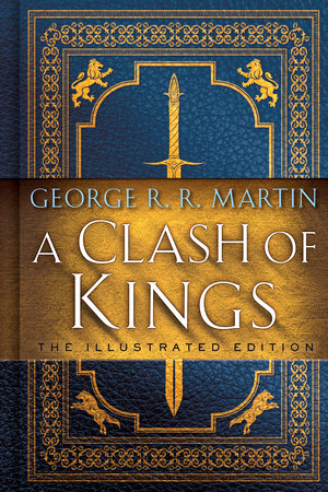 A Clash of Kings: The Illustrated Edition by George R. R. Martin