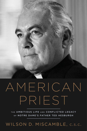 American Priest by Wilson D. Miscamble, C.S.C.
