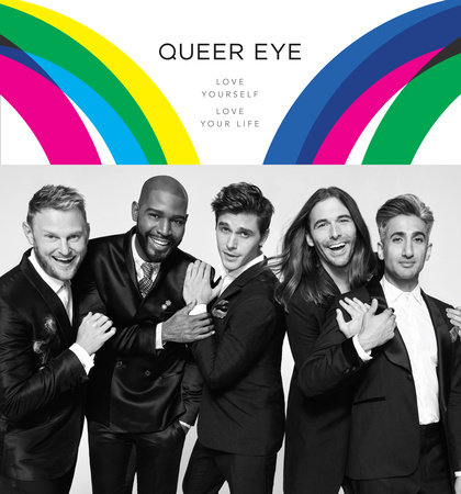 Queer Eye by Antoni Porowski, Tan France, Jonathan Van Ness, Bobby Berk and Karamo Brown