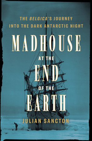 Madhouse at the End of the Earth