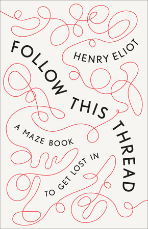 Follow This Thread by Henry Eliot
