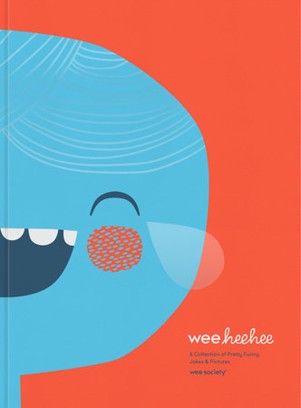 wee hee hee by wee society penguinrandomhouse com books