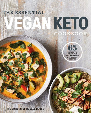The Essential Vegan Keto Cookbook by Editors of Rodale Books