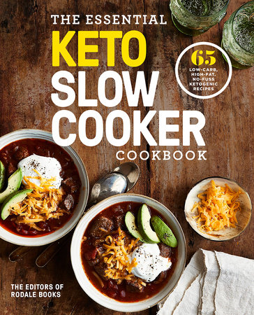 The Essential Keto Slow Cooker Cookbook by Editors of Rodale Books