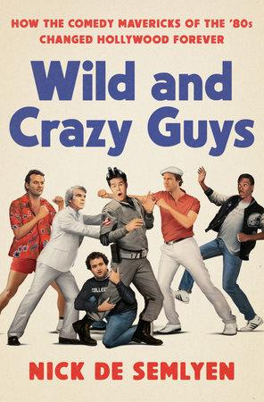 Wild and Crazy Guys