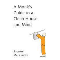 A Monk's Guide to a Clean House and Mind Cover