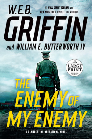 The Enemy of My Enemy by W.E.B. Griffin,William E. Butterworth IV