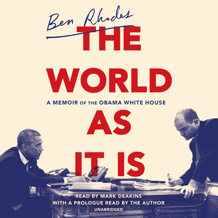 The World as It Is by Ben Rhodes
