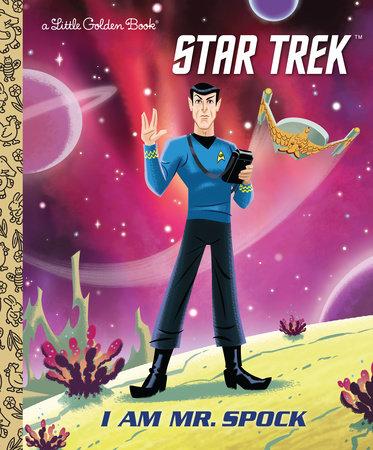 I Am Mr. Spock (Star Trek) by Elizabeth Schaefer
