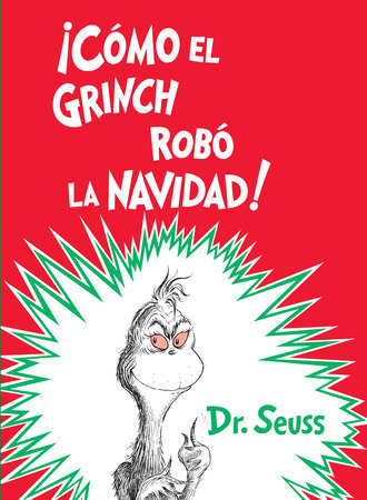 ¡Cómo el Grinch robó la Navidad! (How the Grinch Stole Christmas Spanish Edition) by Dr. Seuss