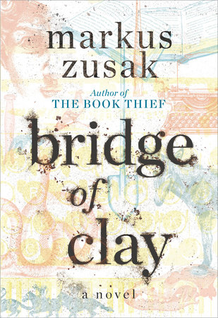 Bridge of Clay (Signed Edition) by Markus Zusak