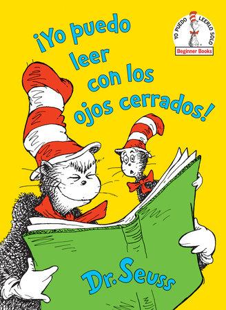 ¡Yo puedo leer con los ojos cerrados! (I Can Read With My Eyes Shut! Spanish Edition) by Dr. Seuss