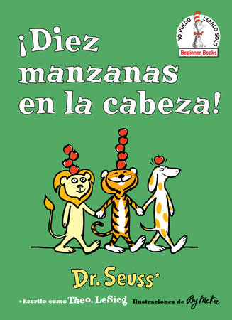 ¡Diez manzanas en la cabeza! (Ten Apples Up on Top! Spanish Edition) by Dr. Seuss