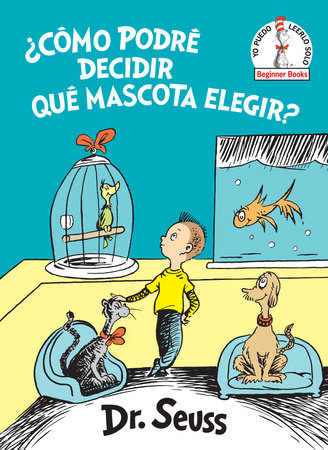 ¿Cómo podré decidir qué mascota elegir? (What Pet Should I Get? Spanish Edition)