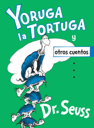Yoruga la Tortuga y otros cuentos (Yertle the Turtle and Other Stories Spanish Edition) by Dr. Seuss
