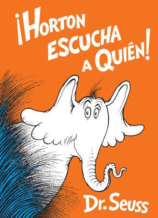 Horton escucha a Quién! (Horton Hears a Who! Spanish Edition) by Dr. Seuss