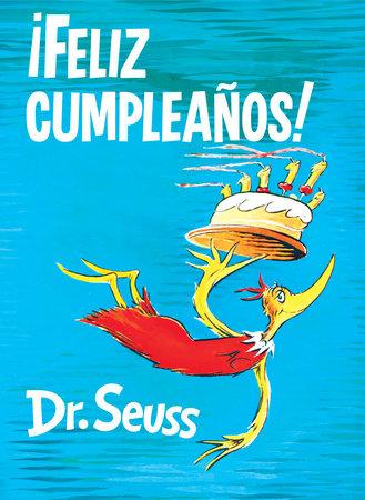 Feliz Cumpleaños Happy Birthday To You Spanish Edition By Dr Seuss Penguinrandomhouse Com Books
