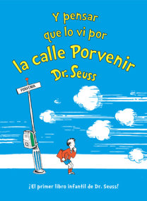 Y pensar que lo vi por la calle Porvenir (And to Think That I Saw It on Mulberry Street Spanish Edition)