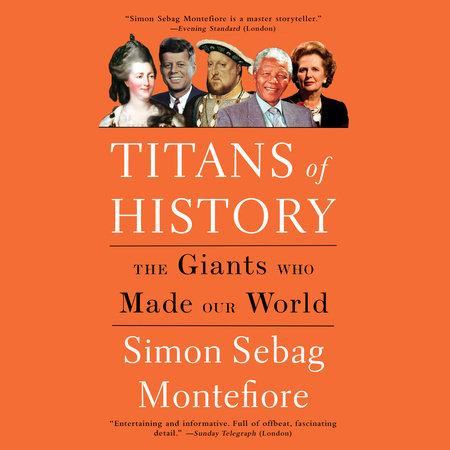 Titans of History by Simon Sebag Montefiore