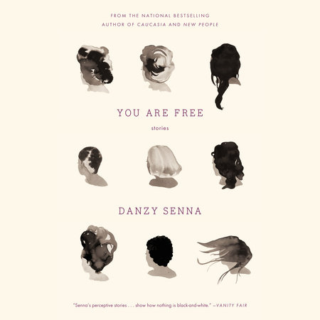 You Are Free: Stories by Danzy Senna