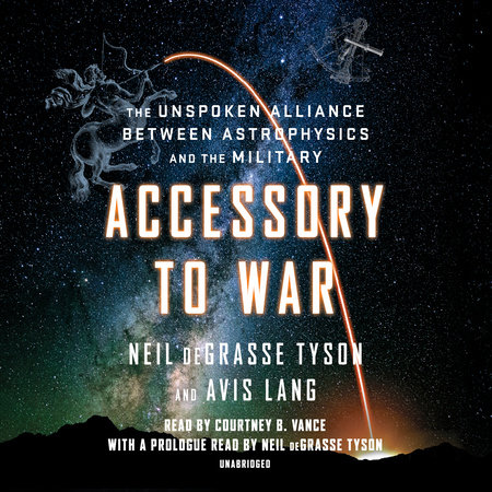 Accessory to War by Neil deGrasse Tyson and Avis Lang