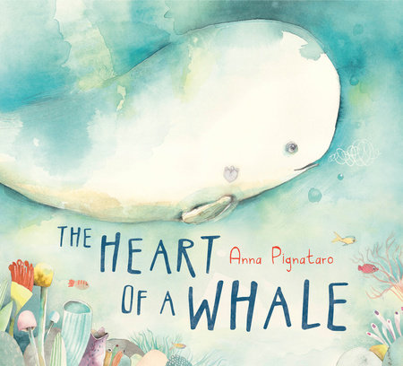 The Heart of a Whale by Anna Pignataro: 9781984836274 ...