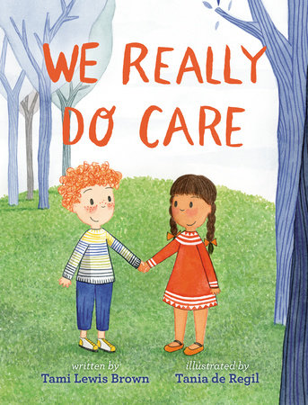 We Really Do Care by Tami Lewis Brown and Tania de Regil