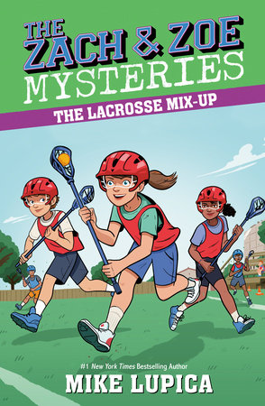 The Lacrosse Mix-Up by Mike Lupica