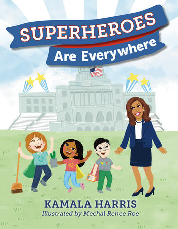 Superheroes Are Everywhere by Kamala Harris